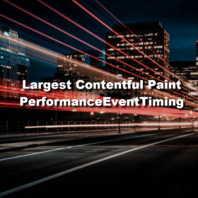 Nouveau : que sont le Largest Contentful Paint et le Performance Event Timing ?