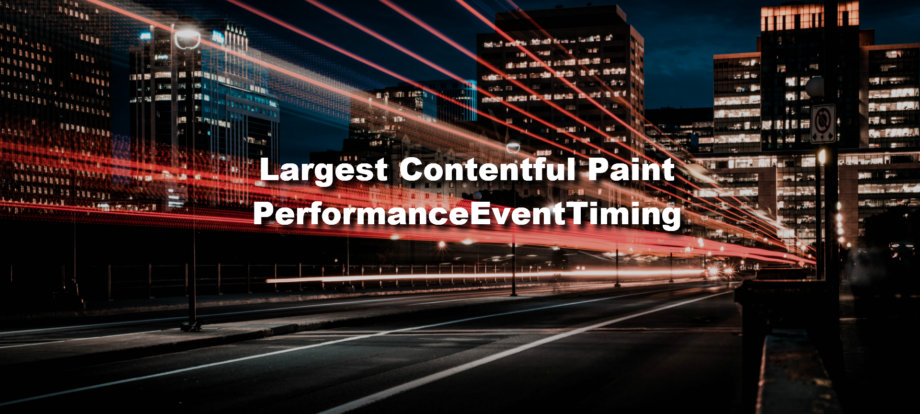Largest Contentful Paint et PerformanceEventTiming